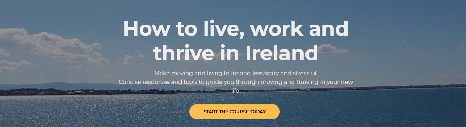 How to live, work and thrive in Ireland